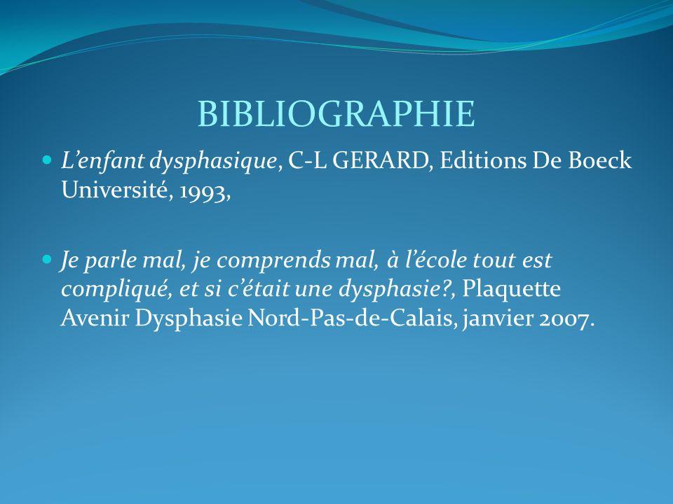 BIBLIOGRAPHIE L'enfant dysphasique, C-L GERARD, Editions De Boeck Université, 1993,
