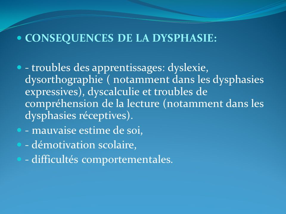 CONSEQUENCES DE LA DYSPHASIE: