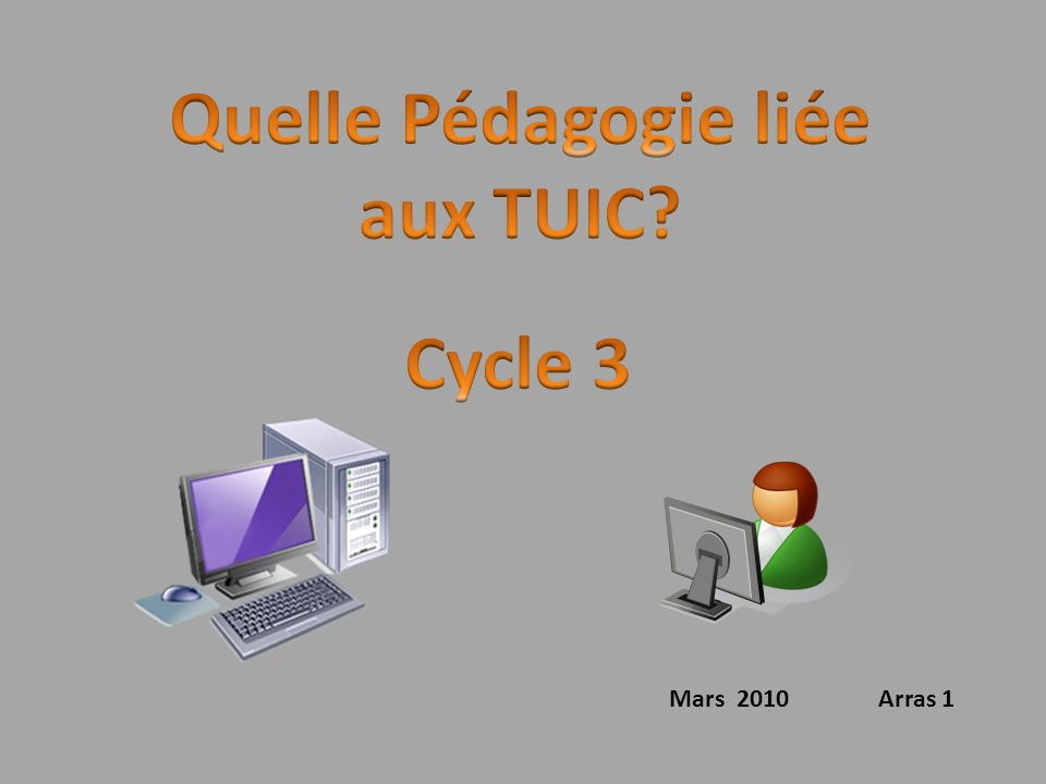 Quelle Pédagogie liée aux TUIC Cycle 3