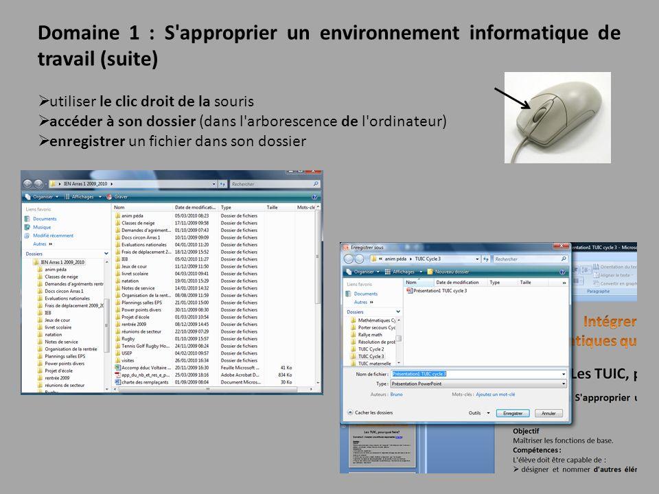 Domaine 1 : S approprier un environnement informatique de travail (suite)