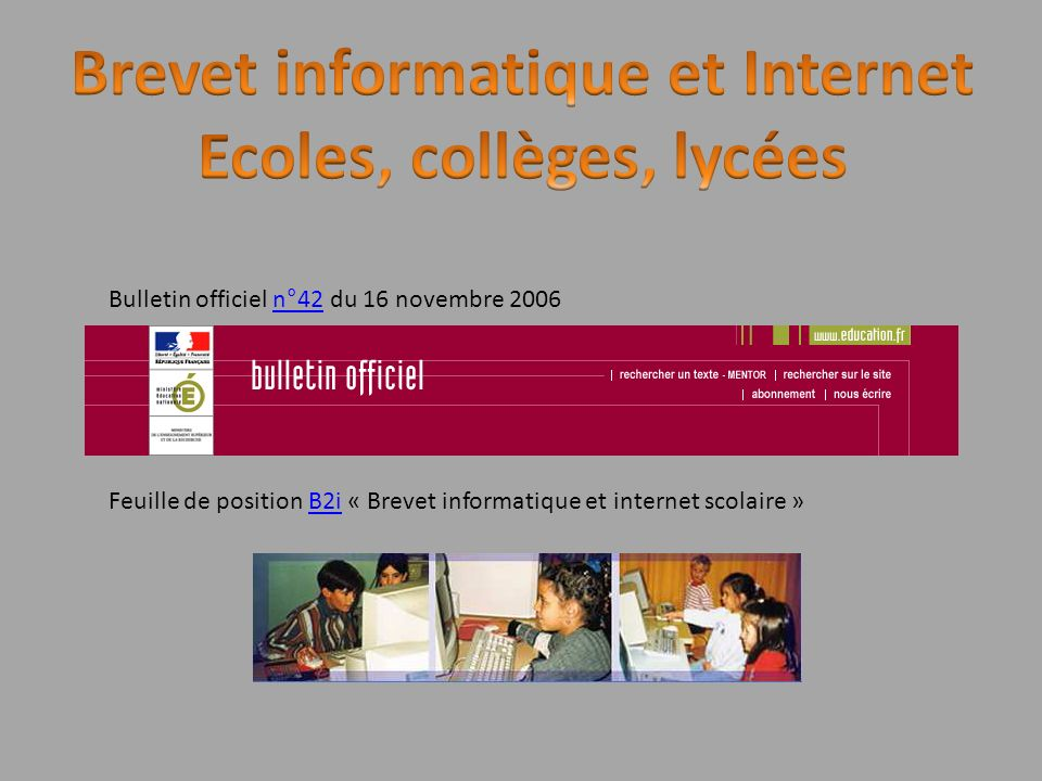Brevet informatique et Internet Ecoles, collèges, lycées