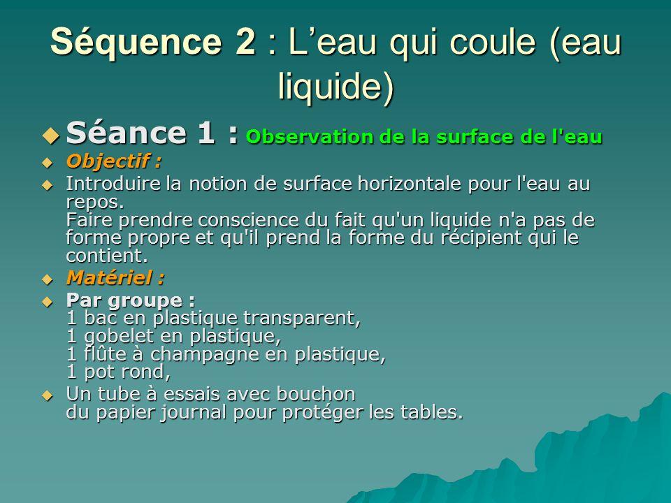 Séquence 2 : L'eau qui coule (eau liquide)