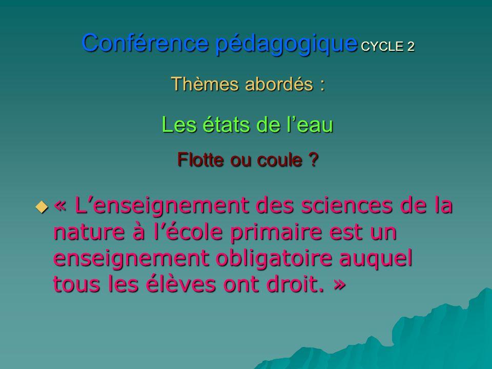 Conférence pédagogique CYCLE 2 Thèmes abordés : Les états de l'eau Flotte ou coule