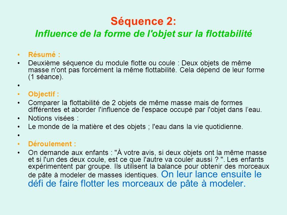 Séquence 2: Influence de la forme de l objet sur la flottabilité