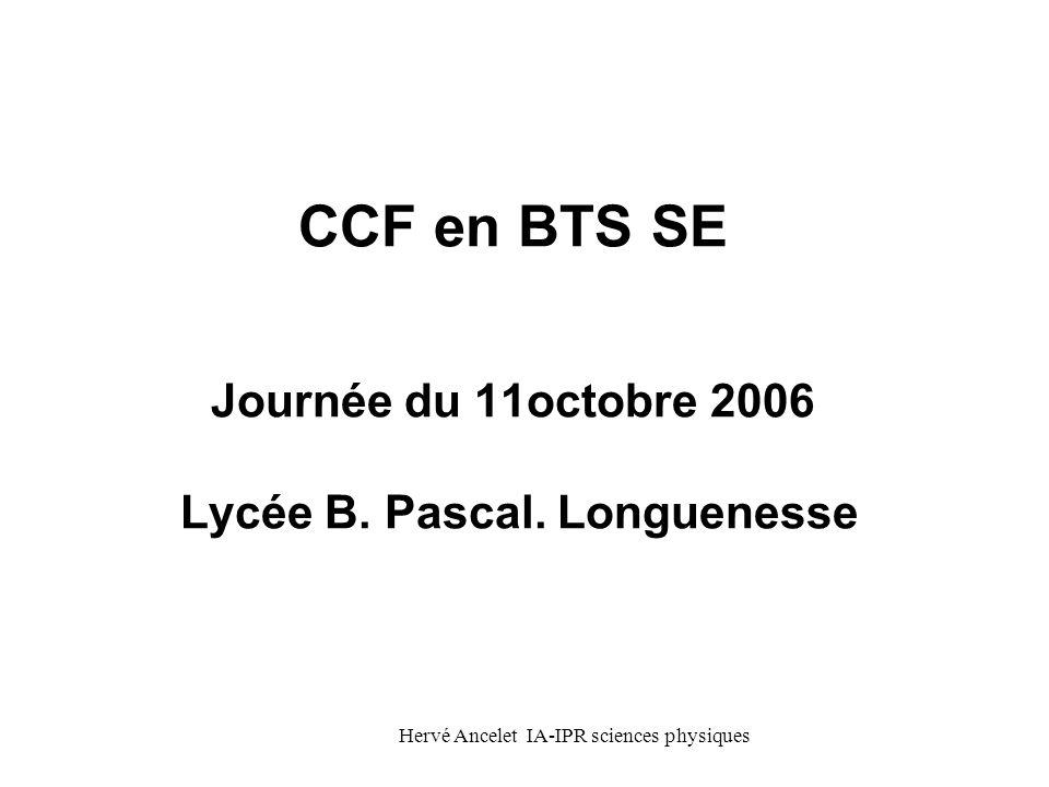 CCF en BTS SE Journée du 11octobre 2006 Lycée B. Pascal. Longuenesse