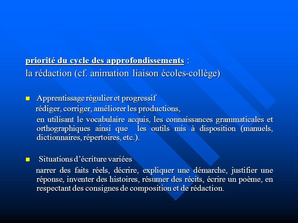 la rédaction (cf. animation liaison écoles-collège)