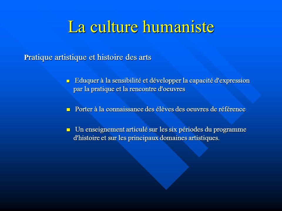 La culture humaniste Pratique artistique et histoire des arts