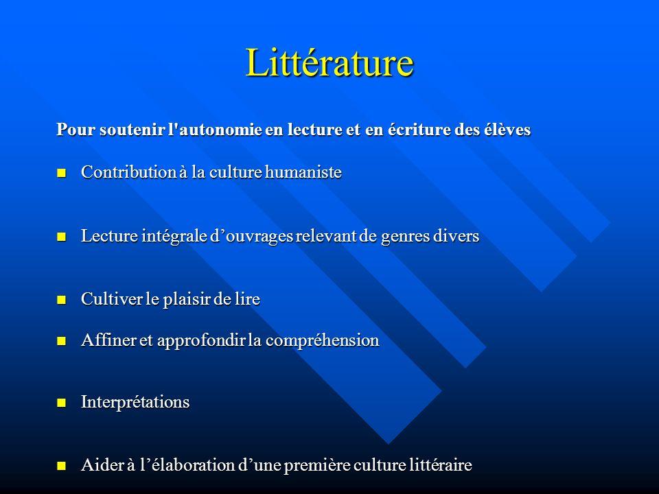 Littérature Pour soutenir l autonomie en lecture et en écriture des élèves. Contribution à la culture humaniste.