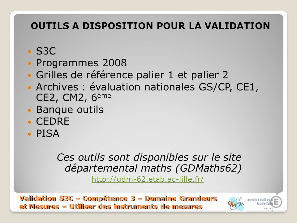 OUTILS A DISPOSITION POUR LA VALIDATION
