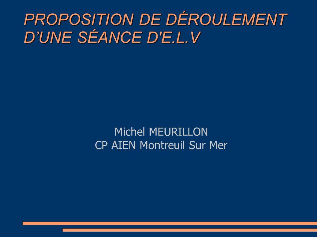 PROPOSITION DE DÉROULEMENT D'UNE SÉANCE D E.L.V
