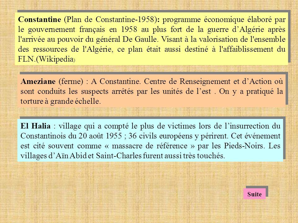 Constantine (Plan de Constantine-1958): programme économique élaboré par le gouvernement français en 1958 au plus fort de la guerre d'Algérie après l arrivée au pouvoir du général De Gaulle. Visant à la valorisation de l ensemble des ressources de l Algérie, ce plan était aussi destiné à l affaiblissement du FLN.(Wikipedia)