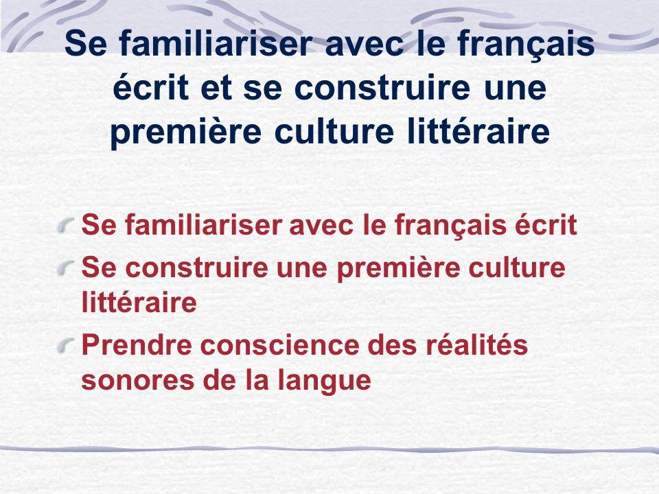 Se familiariser avec le français écrit et se construire une première culture littéraire