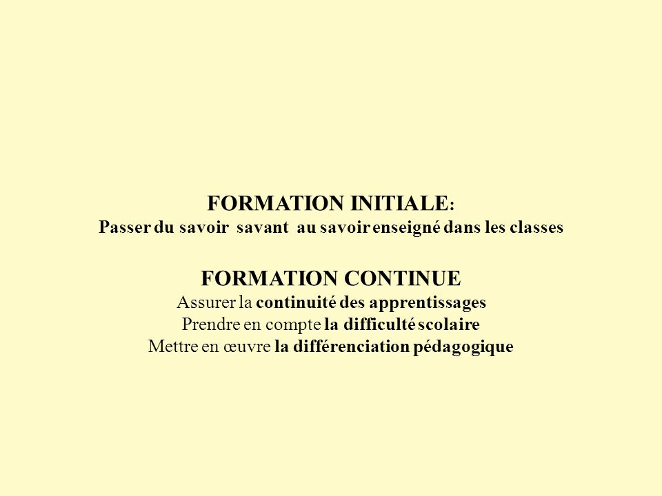 FORMATION INITIALE: FORMATION CONTINUE