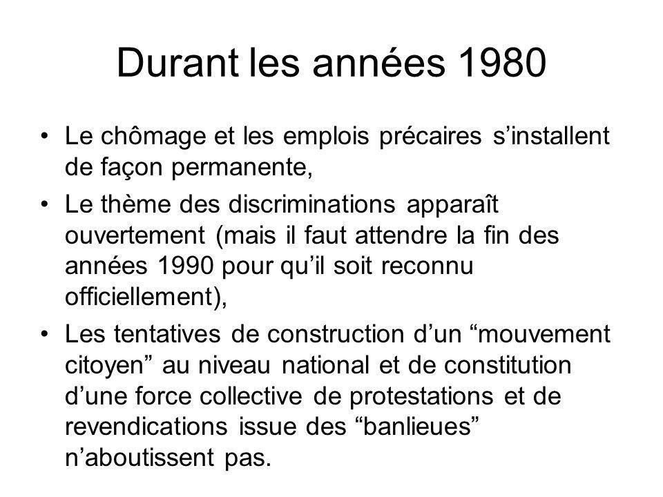 Durant les années 1980 Le chômage et les emplois précaires s'installent de façon permanente,