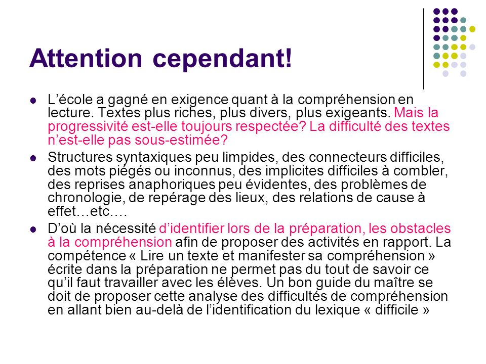 Attention cependant!