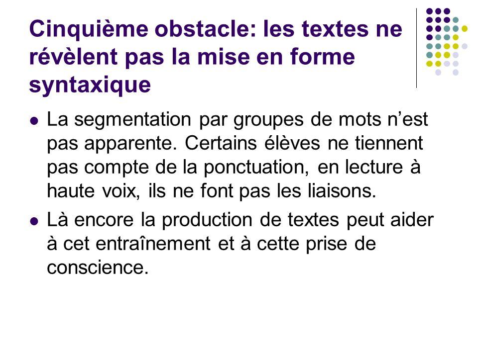 Cinquième obstacle: les textes ne révèlent pas la mise en forme syntaxique