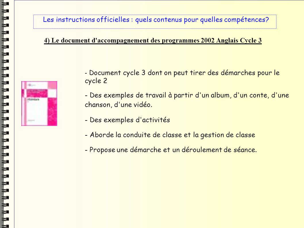 4) Le document d accompagnement des programmes 2002 Anglais Cycle 3
