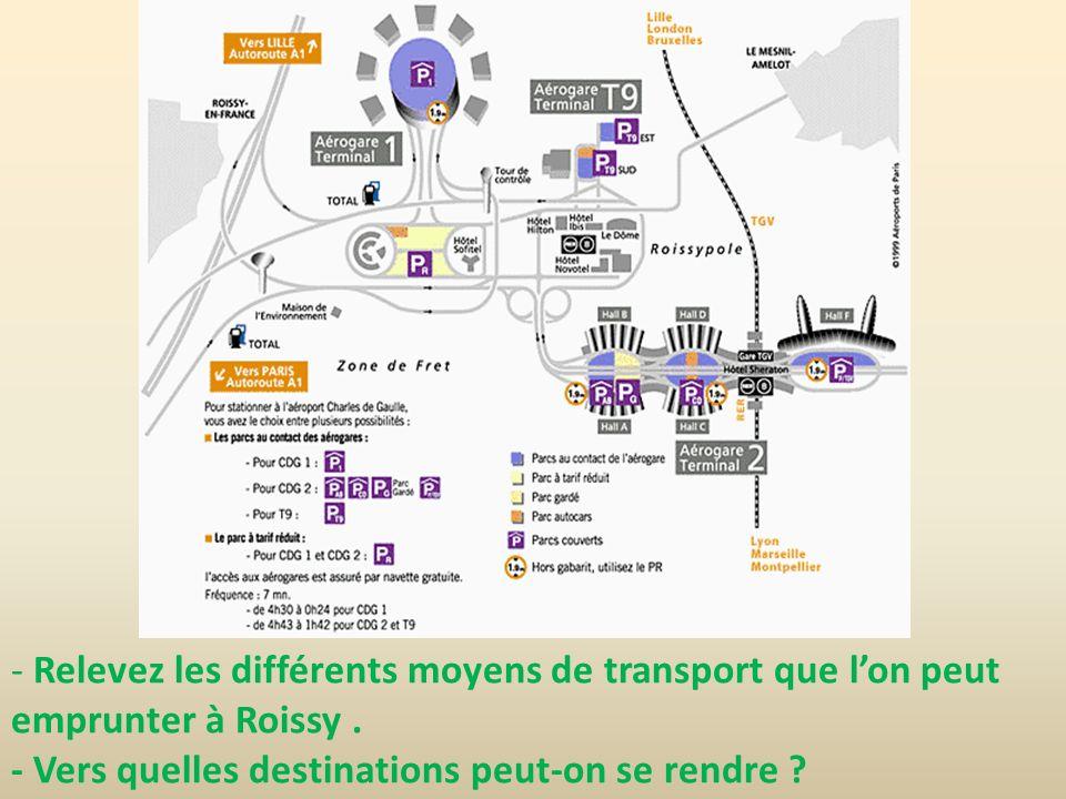 Relevez les différents moyens de transport que l'on peut emprunter à Roissy .