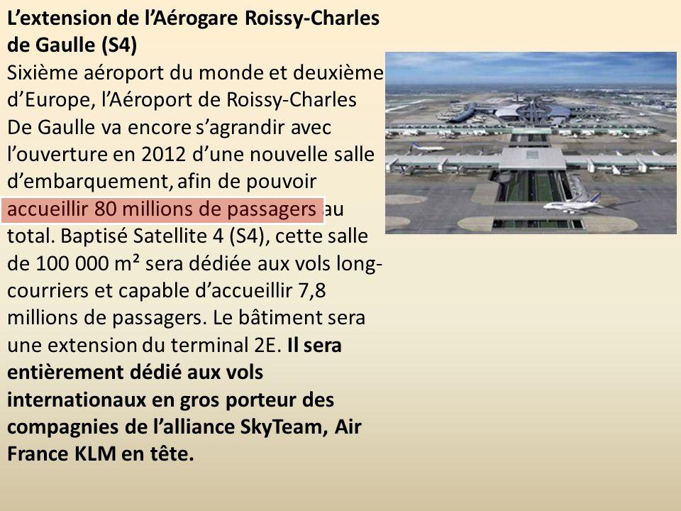 L'extension de l'Aérogare Roissy-Charles de Gaulle (S4)