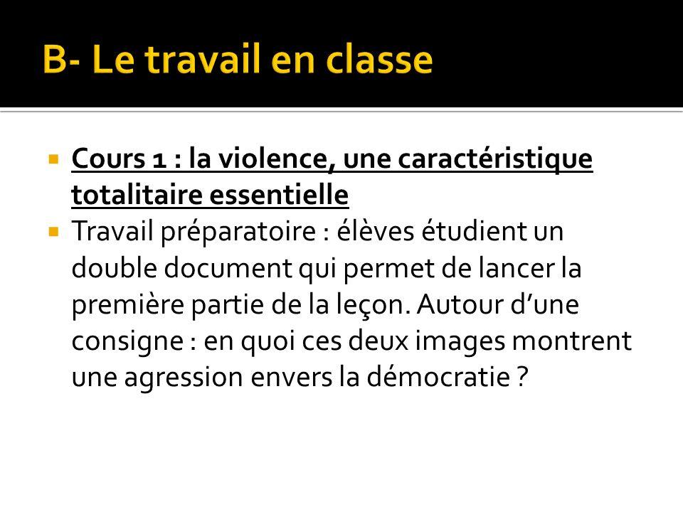 B- Le travail en classeCours 1 : la violence, une caractéristique totalitaire essentielle.