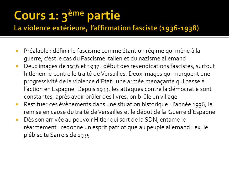 Cours 1: 3ème partie La violence extérieure, l'affirmation fasciste (1936-1938)