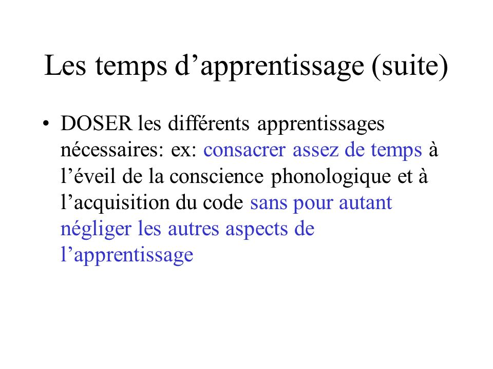Les temps d'apprentissage (suite)