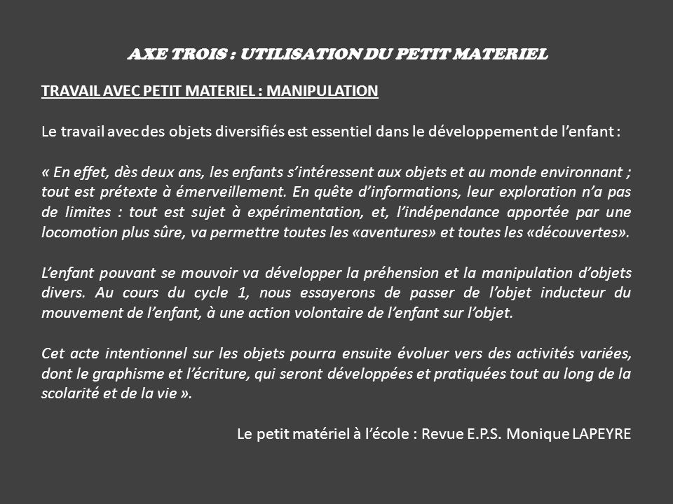 AXE TROIS : UTILISATION DU PETIT MATERIEL