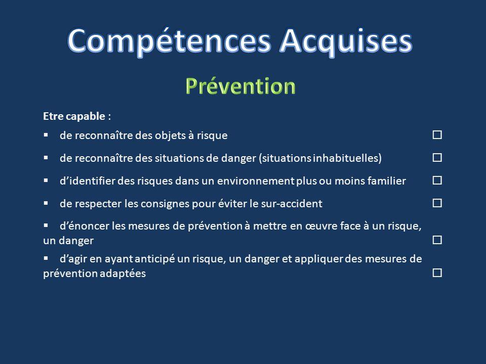 Compétences Acquises Prévention Etre capable :