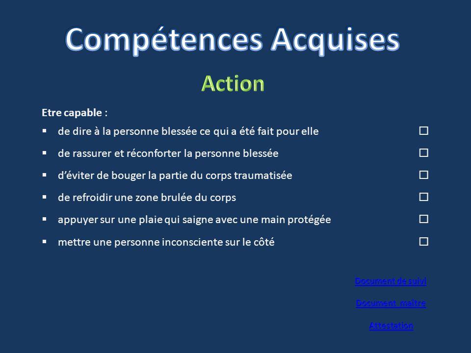 Compétences Acquises Action Etre capable :