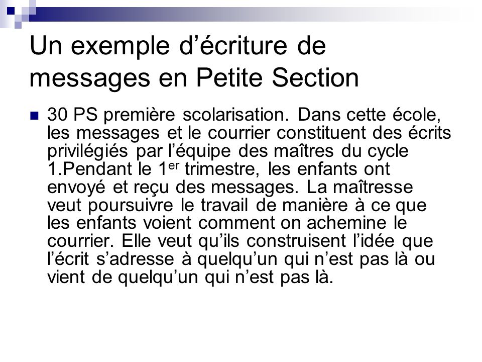 Un exemple d'écriture de messages en Petite Section