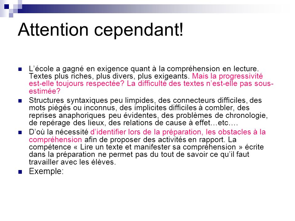 Attention cependant! Exemple: