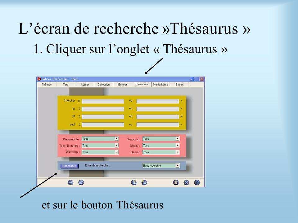 L'écran de recherche »Thésaurus »