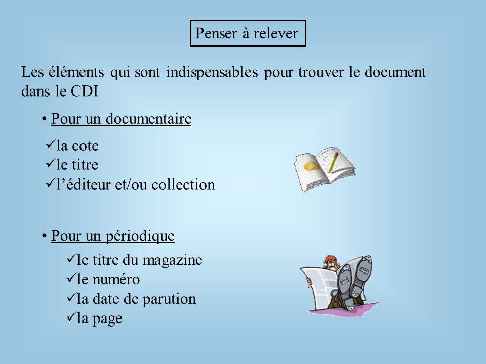 Penser à relever Les éléments qui sont indispensables pour trouver le document dans le CDI. Pour un documentaire.