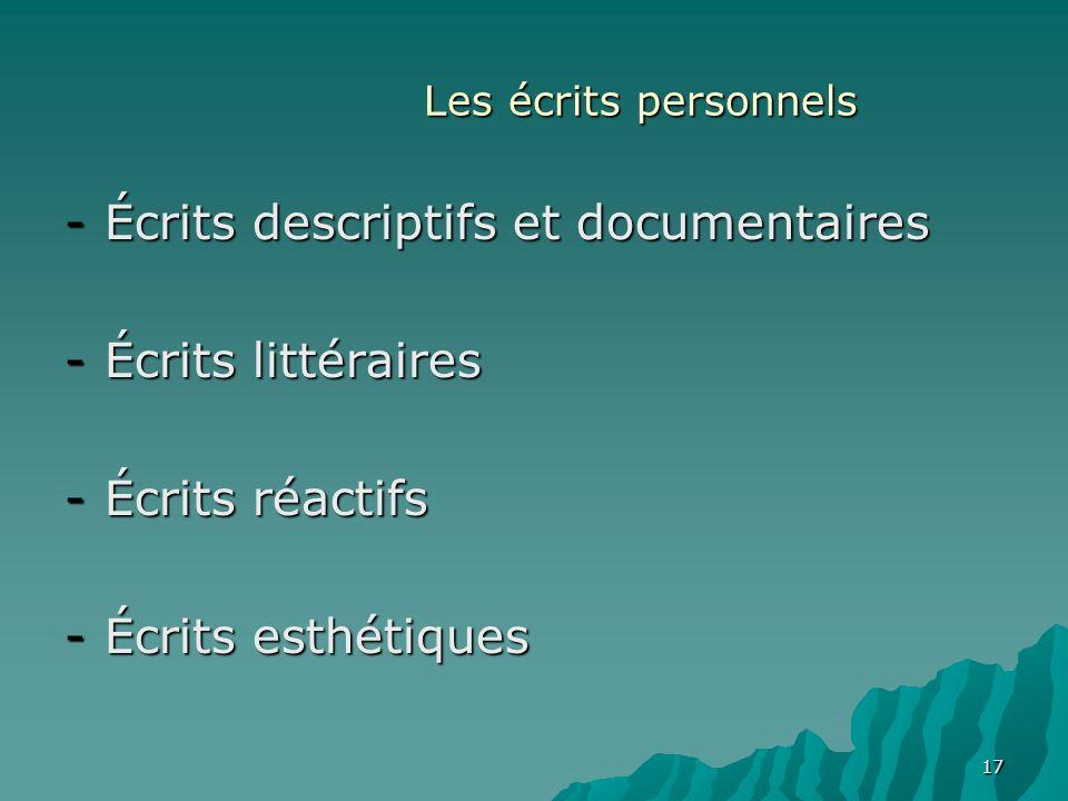 Écrits descriptifs et documentaires Écrits littéraires Écrits réactifs
