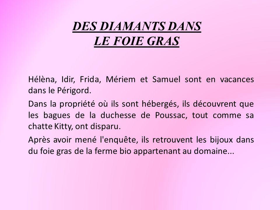 DES DIAMANTS DANS LE FOIE GRAS
