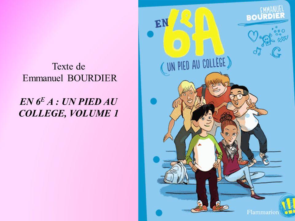 Texte de Emmanuel BOURDIER EN 6E A : UN PIED AU COLLEGE, VOLUME 1