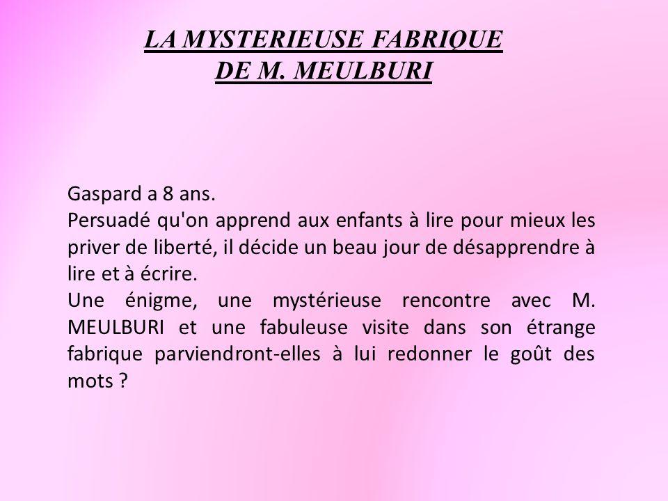 LA MYSTERIEUSE FABRIQUE