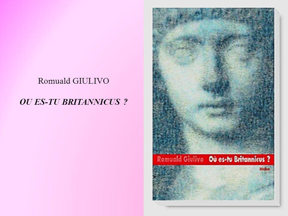 Romuald GIULIVO OU ES-TU BRITANNICUS