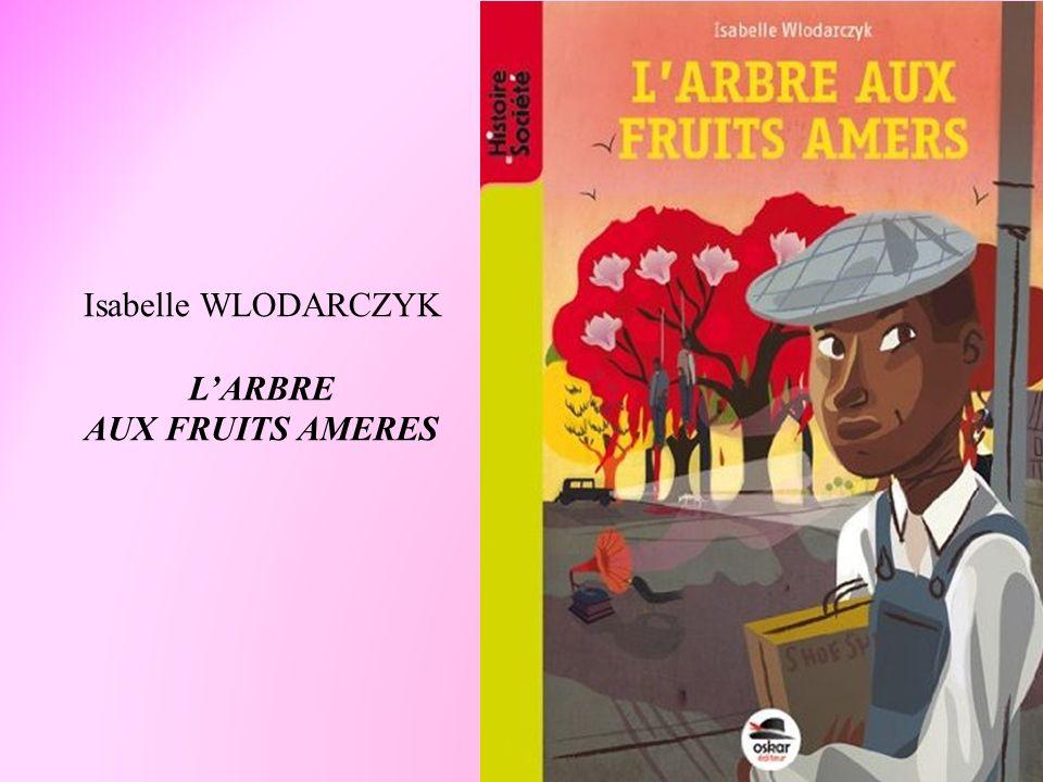 Isabelle WLODARCZYK L'ARBRE AUX FRUITS AMERES
