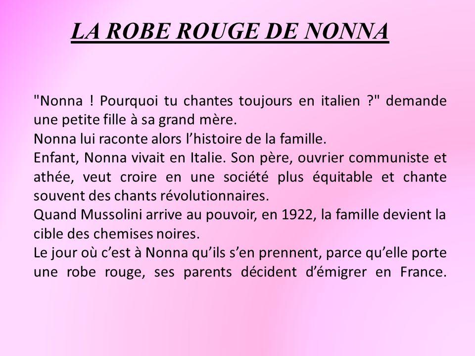 LA ROBE ROUGE DE NONNA Nonna ! Pourquoi tu chantes toujours en italien demande une petite fille à sa grand mère.