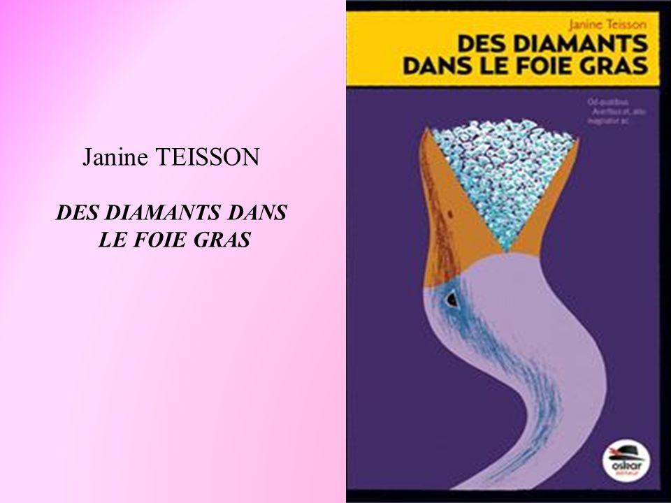 Janine TEISSON DES DIAMANTS DANS LE FOIE GRAS