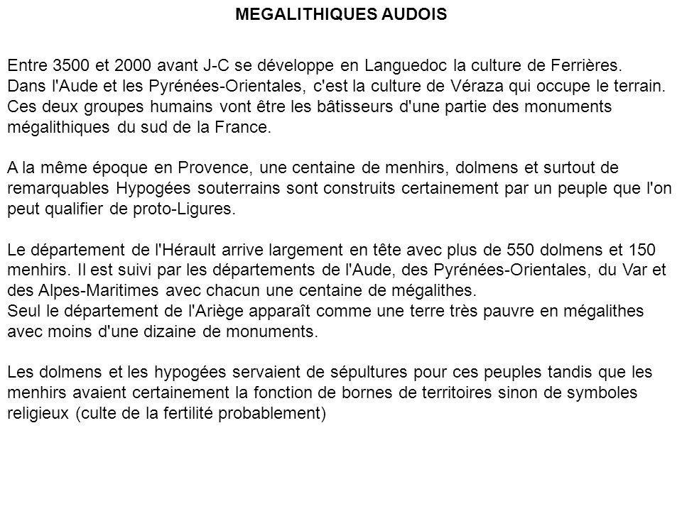MEGALITHIQUES AUDOIS Entre 3500 et 2000 avant J-C se développe en Languedoc la culture de Ferrières.