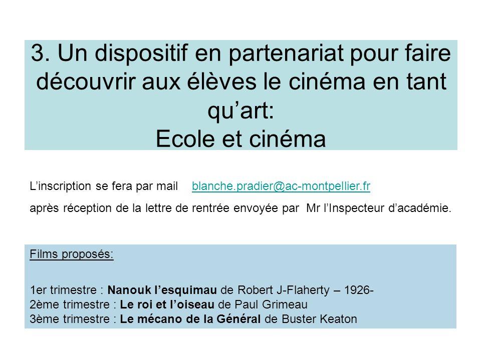 3. Un dispositif en partenariat pour faire découvrir aux élèves le cinéma en tant qu'art: Ecole et cinéma