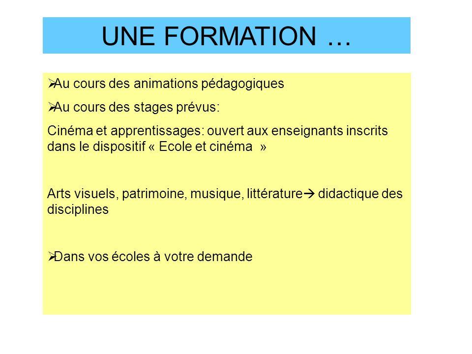 UNE FORMATION … Au cours des animations pédagogiques