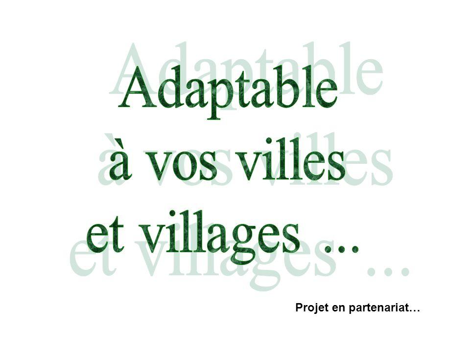 Adaptable à vos villes et villages ... Projet en partenariat…