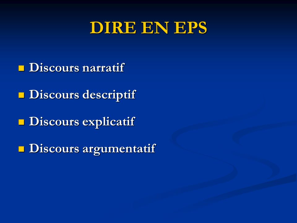 DIRE EN EPS Discours narratif Discours descriptif Discours explicatif