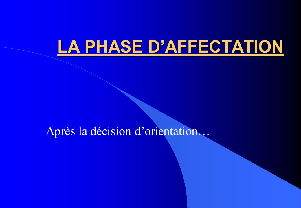 LA PHASE D'AFFECTATION