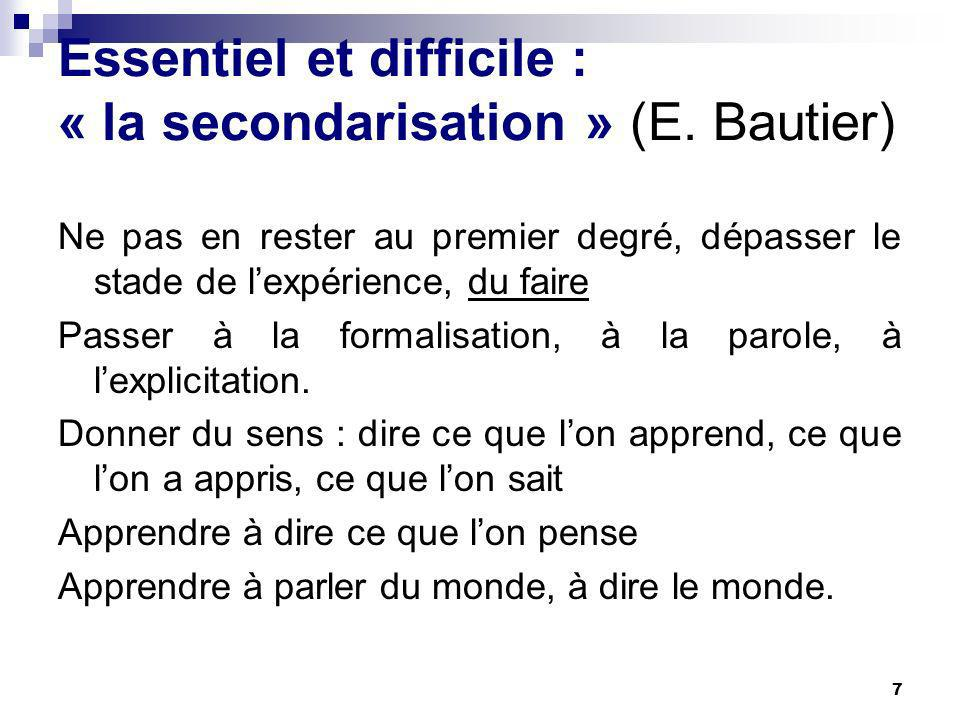 Essentiel et difficile : « la secondarisation » (E. Bautier)