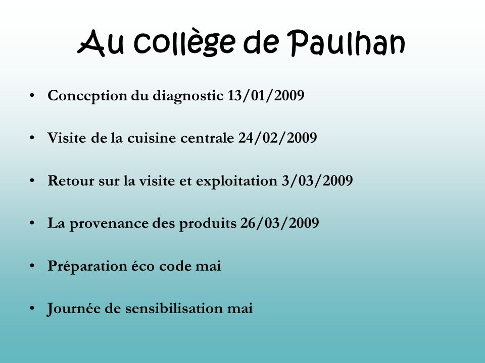 Au collège de Paulhan Conception du diagnostic 13/01/2009