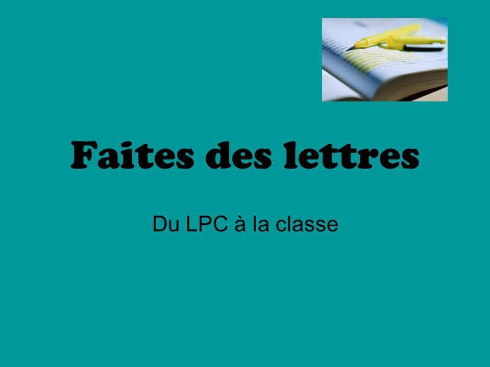Faites des lettres Du LPC à la classe